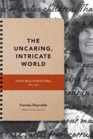 Uncaring, intricate world : a field diary, Zambezi Valley, 1984-1985