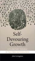 Self-devouring growth : a planetary parable as told from Southern Africa