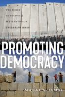 Promoting democracy : the force of political settlements in uncertain times