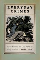 Everyday crimes : social violence and civil rights in colonial America