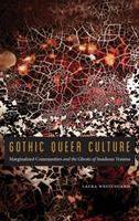 Gothic queer culture : marginalized communities and the ghosts of insidious trauma