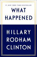 What happened / Hillary Rodham Clinton.