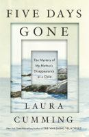 Five days gone : the mystery of my mother's disappearance as a child First Scribner hardcover edition.