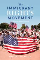 Immigrant rights movement : the battle over national citizenship