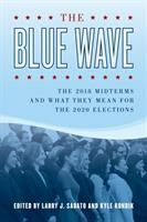 Blue wave : the 2018 midterms and what they mean for the 2020 elections
