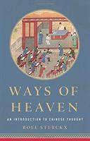 Ways of heaven : an introduction to Chinese thought First US edition.