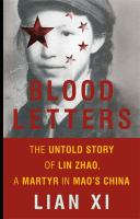 Blood letters : the untold story of Lin Zhao, a martyr in Mao's China First edition.