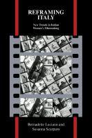 Reframing Italy : new trends in Italian women's filmmaking / Bernadette Luciano and Susanna Scarparo.