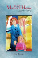 In my mother's house : a daughter's story