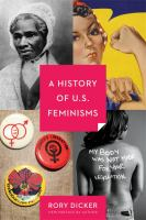 History of U.S. feminisms Newly revised and updated.