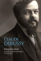 Claude Debussy : a critical biography