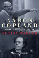 Aaron Copland and the American legacy of Gustav Mahler
