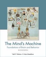 Mind's machine : foundations of brain and behavior / Neil V. Watson, S. Marc Breedlove.