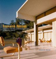 Tremaine houses : one family's patronage of domestic architecture in midcentury America