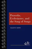 Proverbs, Ecclesiastes, and the Song of Songs 1st ed.