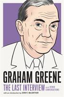Graham Greene : the last interview and other conversations