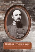 General Hylan B. Lyon : a Kentucky Confederate and the war in the West First edition.