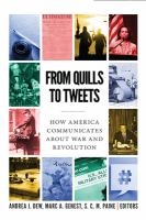 From quills to tweets : how America communicates about war and revolution