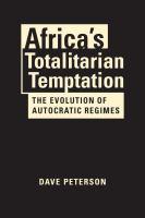 Africa's totalitarian temptation : the evolution of autocratic regimes