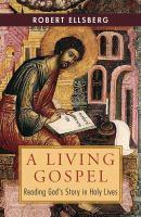 Living Gospel : reading God's story in holy lives