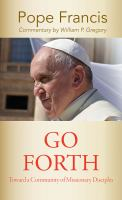 Go forth : toward a community of missionary disciples