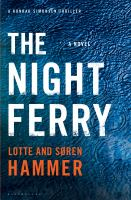 Night ferry / Lotte and Søren Hammer ; translated from the Danish by Charlotte Barslund.