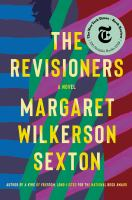 Revisioners : a novel First hardcover edition.