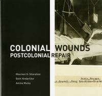 Colonial wounds : postcolonial repair