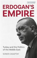 Erdogan's empire : Turkey and the politics of the Middle East