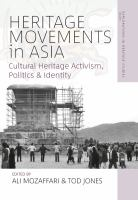 Heritage movements in Asia : cultural heritage activism, politics, and identity
