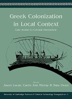 Greek colonization in local contexts : case studies in colonial interactions