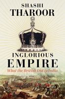 Inglorious empire : what the British did to India / Shashi Tharoor.