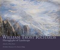 William Trost Richards : hieroglyphs of landscape