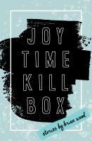 Joytime killbox : stories First edition.