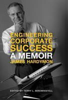 Engineering corporate success : a memoir
