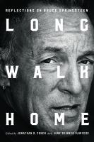 Long walk home : reflections on Bruce Springsteen