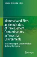 Mammals and birds as bioindicators of trace element contaminations in terrestrial environments : an ecotoxicological assessment of the Northern Hemisphere