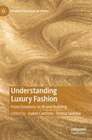 Understanding luxury fashion : from emotions to brand building