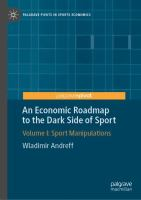 Economic roadmap to the dark side of sport. Volume I, Sport manipulations