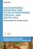 Encountering Buddhism and Islam in premodern central and south Asia