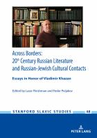 Across borders : 20th century Russian literature and Russian-Jewish cultural contacts : essays in honor of Vladimir Khazan