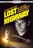 Lost highway [videorecording] / October Films ; CiBy 2000 ; Asymmetrical Productions ; Lost Highway Productions LLC ; produced by Deepak Nayar, Tom Sternberg, Mary Sweeney ; written by David Lynch & Barry Gifford ; directed by David Lynch.