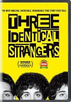 Three identical strangers / Neon and CNN Films present ; a Raw production ; in association with Channel 4 ; directed by Tim Wardle ; produced by Becky Read ; producer, and developed by Grace Hughes-Hallett.