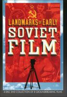 Landmarks of early Soviet film [videorecording] : 4 disc DVD collection of 8 groundbreaking films / produced by Jeffery Masino and David Shepard.