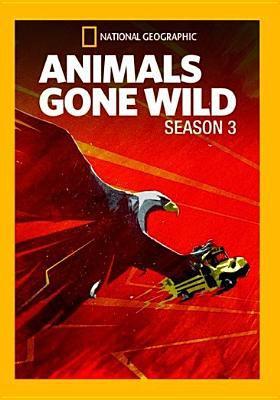 Animals gone wild.   Season 3