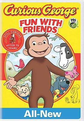 Curious George.   Fun with friends.