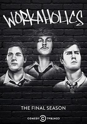 Workaholics.   The final season