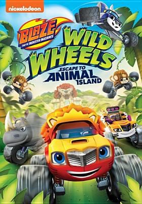 Blaze and the monster machines. Wild wheels! escape to Animal Island.