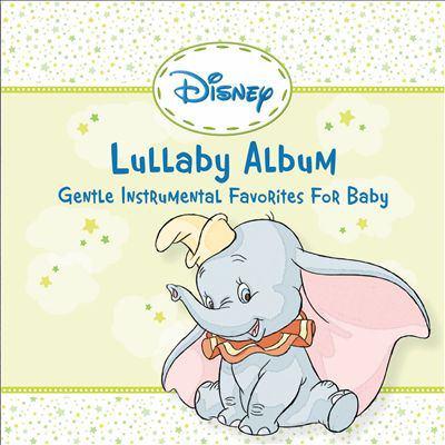Disney lullaby album gentle instrumental favorites for baby