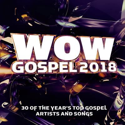 WOW gospel 2018 : 30 of the year's top gospel artists and songs.